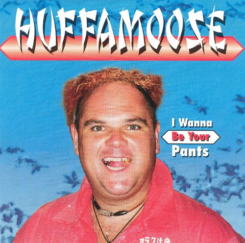 Huffamoose Be Your Pants
