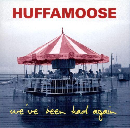Huffamoose We Been Had