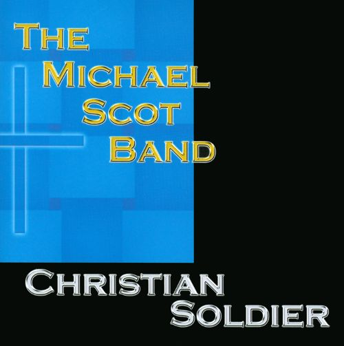 Michael Scot Band Christian Soldier