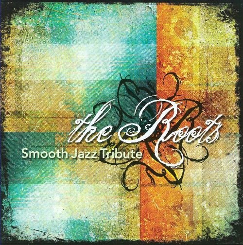 Roots Smooth Jazz Tribute
